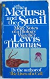 Medusa and the Snail, The (055325913X) by Lewis Thomas