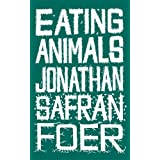 Eating Animalsby Jonathan Safran Foer