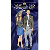 William and Kate Paper Dolls: To Commemorate the Marriage of Prince William of Wales and Miss Catherine Middleton, 29th April 2011 (Dover Royal Paper Dolls)