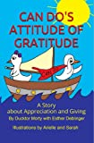CAN DOS ATTITUDE OF GRATITUDE: A STORY ABOUT APPRECIATION AND GIVING (THE CAN DO DUCK)