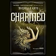 Charmed (       UNABRIDGED) by Michelle Krys Narrated by Tai Alexandra Ricci