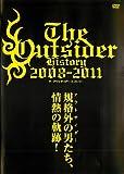 ジ・アウトサイダー ヒストリー 2008-2011 [レンタル落ち]