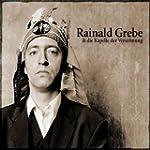 Rainald Grebe & die Kapelle der Vers�...