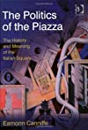 The Politics of the Piazza (Design and the Built Environment)