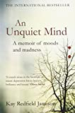 An Unquiet Mind: A memoir of moods and m...