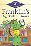 img - for Franklin's Big Book of Stories: A Collection of 6 First Readers (Kids Can Read) book / textbook / text book