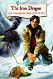 img - for The Iron Dragon: The Courageous Story of Lee Chin (Historical Fiction Adventures) book / textbook / text book