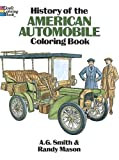History of the American Automobile Coloring Book A. G. Smith