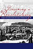 Becoming a Revolutionary: The Deputies of the French National Assembly and the Emergence of a Revolutionary Culture (1789 - 1790) (0271028882) by Tackett, Timothy