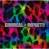 GIMMICAL★IMPACT!!(初回限定盤)(CD+DVD)