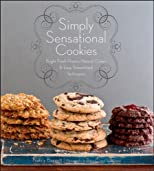 Simply sensational cookies : bright fresh flavors, natural colors &amp; easy, streamlined techniques