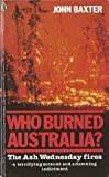 Who Burned Australia? (0450057496) by Baxter, John