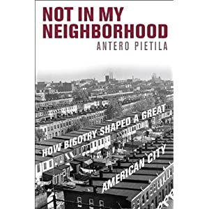 Not in My Neighborhood : How Bigotry Shaped a Great American City
