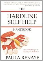 The Hardline Self Help Handbook: What Are You Willing to Do to Get What You Really Want