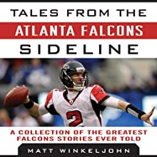 Tales from the Atlanta Falcons Sideline: A Collection of the Greatest Falcons Stories Ever Told (       UNABRIDGED) by Matt Winkeljohn Narrated by Charles Carroll
