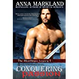 Conquering Passion (The Montbryce Legacy Medieval Romance Book 1) ~ Anna Markland