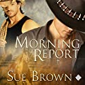 Morning Report Audiobook by Sue Brown Narrated by Aaron Pickering