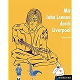 """Mit John Lennon durch Liverpool: Ein ReiseGeister-Buchvon """"Katharina Riedl"""""""