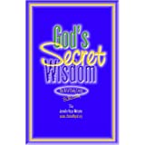 God's Secret Wisdom: The art of daily living, Biblically ~ Jennifer Hope Webster