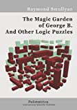 The Magic Garden of George B. And Other Logic Puzzles (8876990666) by Smullyan, Raymond
