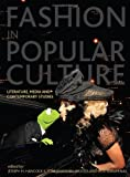 img - for Fashion in Popular Culture: Literature, Media and Contemporary Studies book / textbook / text book