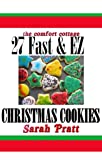 27 Fast and EZ Christmas Cookie Recipes