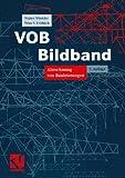 img - for VOB Bildband: Verdingungsordnung f r Bauleistungen Abrechnung von Bauleistungen (German Edition) book / textbook / text book