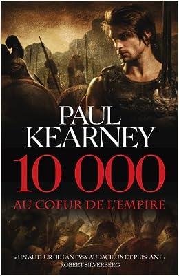 10 000 Au coeur de l'Empire - Paul Kearney