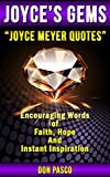 Joyce Meyer Quotes - Inspirational Collection of Joyce Meyer Quotes (You Can Begin Again, Battlefield of the Mind, Beauty for Ashes, Change Your Words, Change Your Life) (Joyce's Gems)