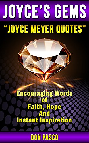 Joyce Meyer Quotes - Inspirational Collection of Joyce Meyer Quotes (You Can Begin Again, Battlefield of the Mind, Beauty for Ashes, Change Your Words, Change Your Life) (Joyce's Gems) (Free Joyce Meyer Kindle Books compare prices)