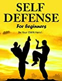 Self Defense for Beginners - Be Your OWN Hero!-