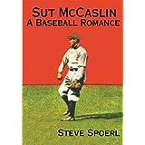 Sut McCaslin: A Baseball Romance