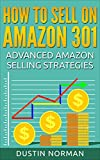 img - for How to Sell on Amazon 301: Advanced Amazon Selling Strategies (Selling on Amazon Tutorials) book / textbook / text book