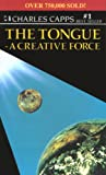 img - for The Tongue, A Creative Force book / textbook / text book