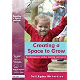Creating a Space to Grow: The Process of Developing your Outdoor Learning Environmentby Gail Ryder Richardson
