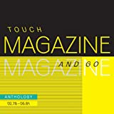 Touch And Go: Anthology 02.78 - 06.81by Magazine
