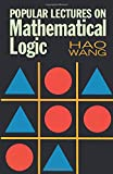 Popular Lectures on Mathematical Logic (0486676323) by Wang, Hao