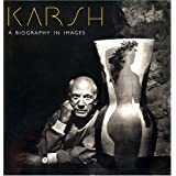 Karsh: A Biography In Imagesby Malcolm Rogers