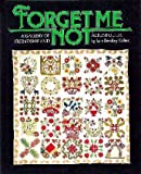 img - for Forget Me Not: A Gallery of Friendship and Album Quilts Hardcover - 1985 book / textbook / text book