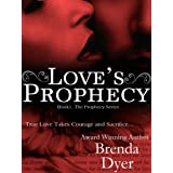 Love's Prophecy (Book One of The Prophecy Series) ~ Brenda Dyer