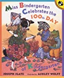 Miss Bindergarten Celebrates The 100th Day Of Kindergarten (Turtleback School & Library Binding Edition) (Miss Bindergarten Books (Pb)) (0613581229) by Slate, Joseph