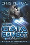 The Gaia Gambit (The Gaian Consortium Series) (Volume 4)