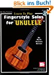 Learn to Play Fingerstyle Solos for U...