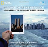 A Place of Remembrance: Official Book of the National September 11 Memorial (9/11 Memorial)