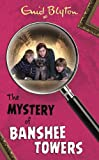 The Mystery of Banshee Towers (The Mysteries Series) Enid Blyton
