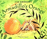 Armadillo's Orange (0399234128) by Arnosky, Jim