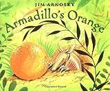 Armadillo's Orange (0399234128) by Arnosky, Jim