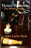img - for Honey Branches: The Meade Estate book / textbook / text book