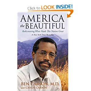 America the Beautiful: Rediscovering What Made This Nation Great by Ben Carson  M.D. and Candy Carson