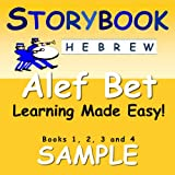 Storybook Hebrew Alef Bet Learning Made Easy!: Books 1, 2, 3 and 4 Sample